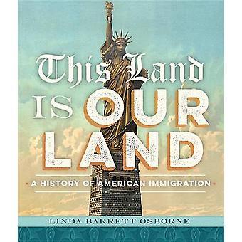 Dieses Land ist unser Land - eine Geschichte der amerikanischen Einwanderung von Linda Bar