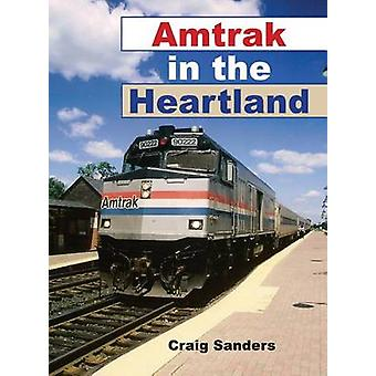 Amtrak in the Heartland by Craig Sanders - 9780253347053 Book