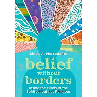 Glaube ohne Grenzen: in den Köpfen der geistigen aber nicht religiös