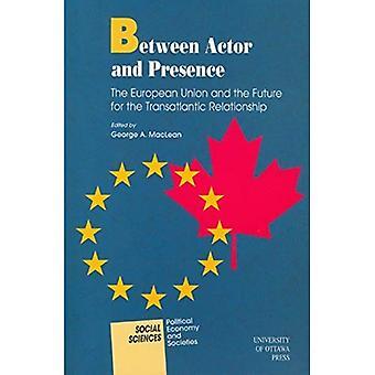 Mellan skådespelare och närvaro: Europeiska unionen och framtiden för de transatlantiska förbindelserna