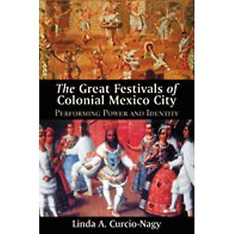 Great Festivals of Colonial Mexico City: Performing Power and Identity (Dialogos)
