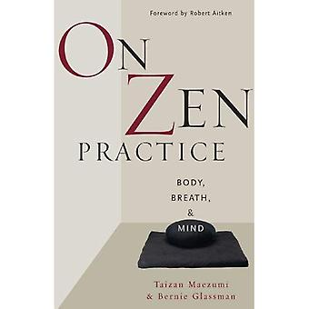 On Zen Practice: Body, Breath and Mind