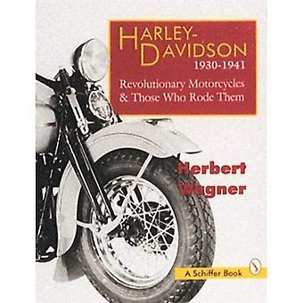 Harley Davidson 1930-1941: revolutionäre Motorräder und diejenigen, die sie ritt