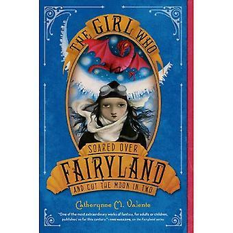Flickan som svävade över Fairyland och skär månen i två