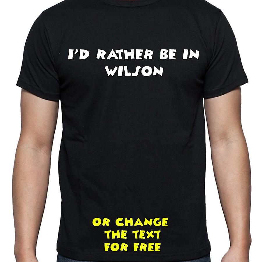 I'd Rather Be In Wilson Black Hand Printed T shirt
