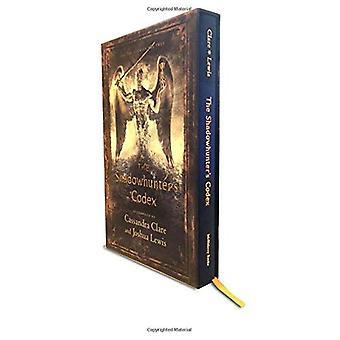 Codex de la Shadowhunter: étant un compte rendu de la façon et les lois des Nephilim, choisi par l'ange Raziel