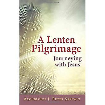 A Lenten Pilgrimage: Journeying with Jesus