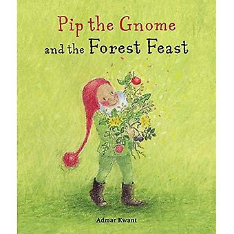 Pip the Gnome and the Forest Feast (Pip the Gnome) [Board book]