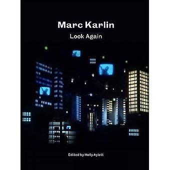 Marc Karlin: Look Again