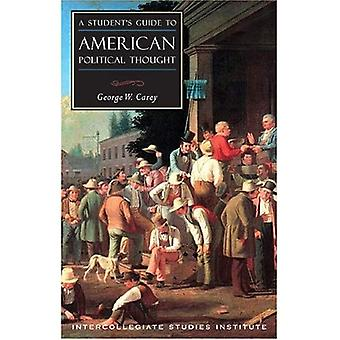 Students Guide to American Political Thought