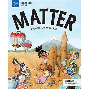 Matter: Physical Science for Kids (Curious Concepts for Kids)