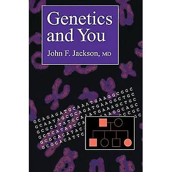 Genetics and You by Jackson & John F.