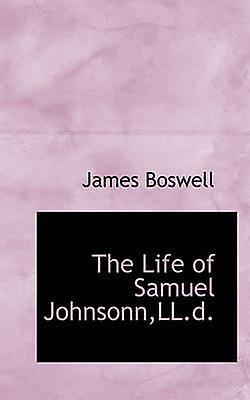 The Life of Samuel JohnsonnLL.d. by Boswell & James
