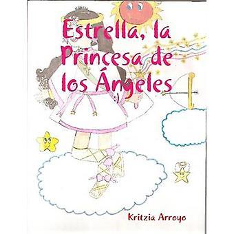 Estrella la Princesa de los ngeles by Arroyo & Kritzia