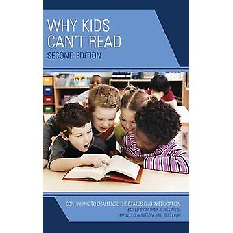 Why Kids Cant Read Continuing to Challenge the Status Quo in Education by Riccards & Patrick R.