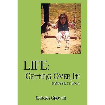 Liv at komme Over det Sandys liv Saga af Groven & Sandra