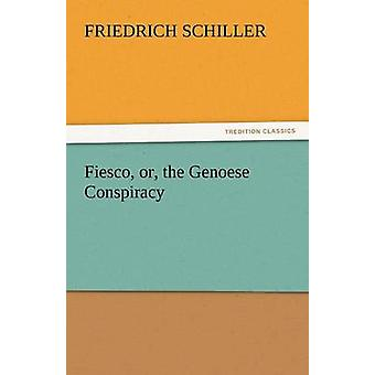 Fiesco Or the Genoese Conspiracy by Schiller & Friedrich