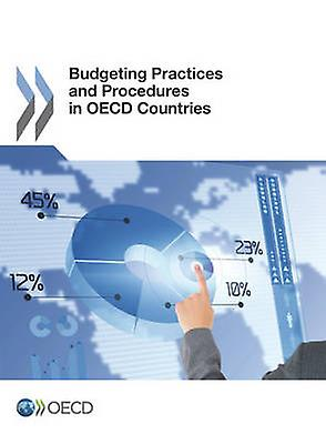 Budgeting Practices and Procedures in OECD Countries by Oecd