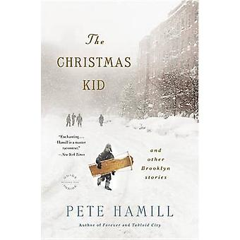 The Christmas Kid by MR Pete Hamill - Hamill - 9780316232746 Book