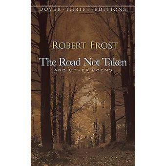 The Road Not Taken - and Other Poems by Robert Frost - 9780486275505