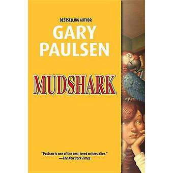 Mudshark by Gary Paulsen - 9780553494648 Book