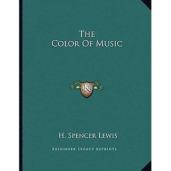 The Color of Music by H Spencer Lewis - 9781163039717 Book