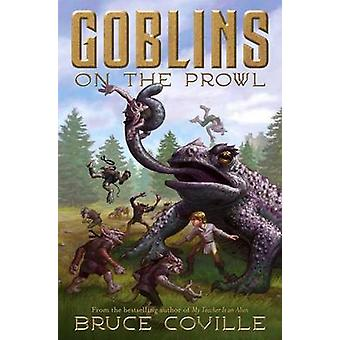 Goblins on the Prowl by Bruce Coville - 9781416914419 Book