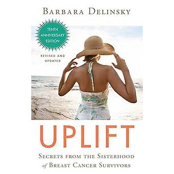 Uplift - Secrets from the Sisterhood of Breast Cancer Survivors (10th)