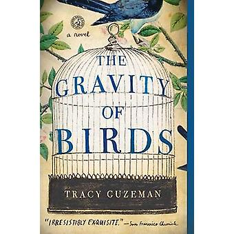 The Gravity of Birds by Tracy Guzeman - 9781451689778 Book