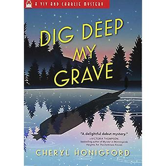 Dig Deep My Grave by Dig Deep My Grave - 9781492628675 Book