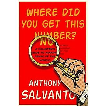 Where Did You Get This Number? - A Pollster's Guide to Making Sense of