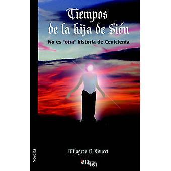 Tiempos de La Hija de Sion - No Es  -Otra - Historia de Cenicienta by Mi