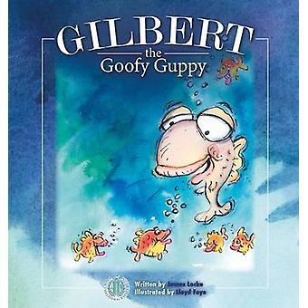 Gilbert the Goofy Guppy by James Locke - 9781776500888 Book