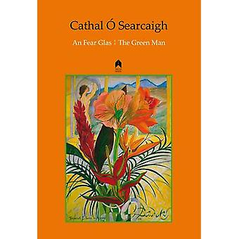 An Fear Glas  - The Green Man by Cathal O Searcaigh - Pauline Bewick -
