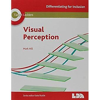 Target Ladders - Visual Perception by Mark Hill - Kate Ruttle - 978185