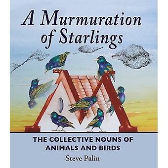 A Murmuration of Starlings - The Collective Nouns of Annimals and Bird