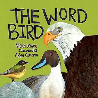 The Word Bird by Nicola Davies - Abbie Cameron - 9781910862438 Book