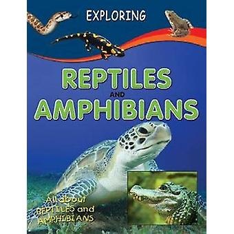 Exploring - Repties and Amphibians by Sterling Publishers - 9788120761