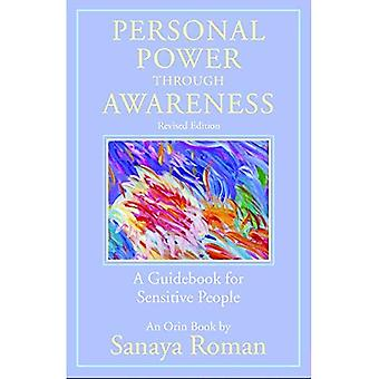Personal Power through Awareness: A Guidebook for Sensitive People: Revised Edition (The Earth Life Series)