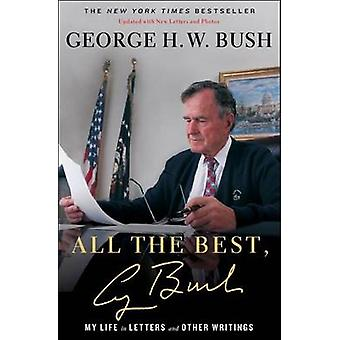 All the Best - George Bush - My Life in Letters and Other Writings by