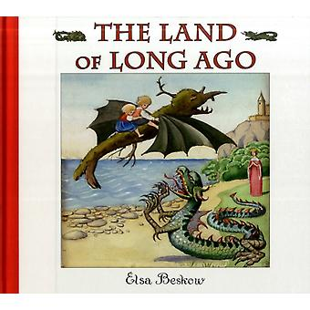 The Land of Long Ago (Hardcover) by Beskow Elsa