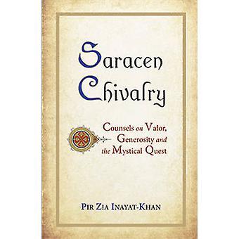 Saracen Chivalry by Pir Zia InayatKhan