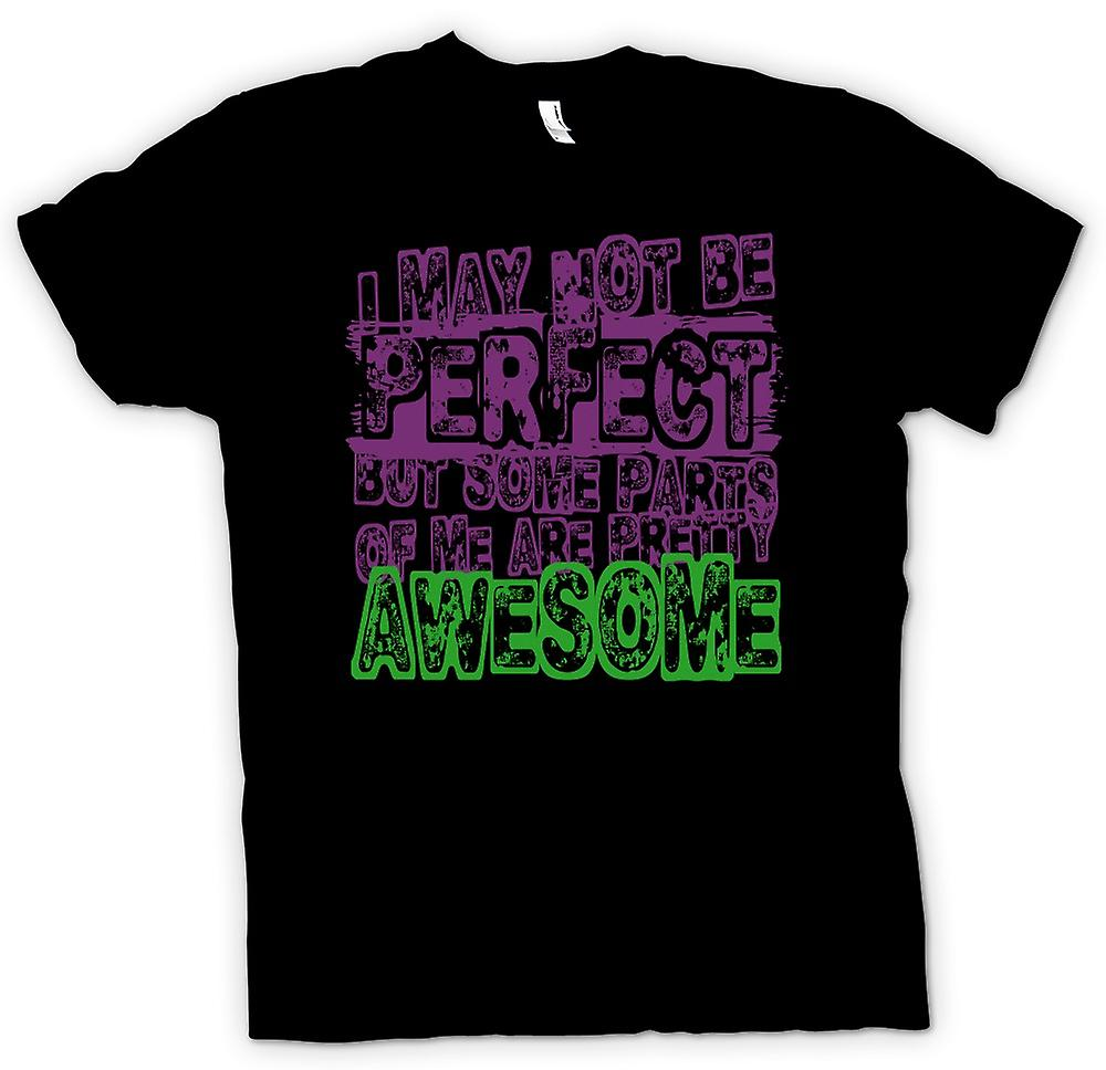 Mens T-shirt - I May Not Be Perfect But Some Parts Are Awesome