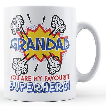 Дедушка, ты мой любимый супергерой! -Печатные кружка