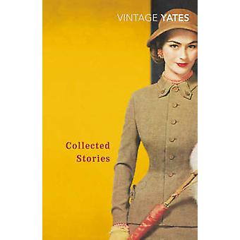 The Collected Stories of Richard Yates by Richard Yates - 97800995185