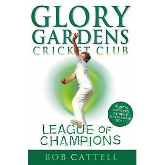 Glory Gardens 5 - League of Champions by Bob Cattell - David Kearney