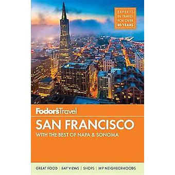 Fodor's San Francisco by Fodor's Travel Guides - 9780147546920 Book