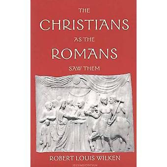 Os cristãos como os romanos os viram por Robert Louis Wilken - 978030