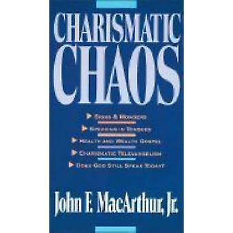 Charismatic Chaos by John F. MacArthur - 9780310575726 Book