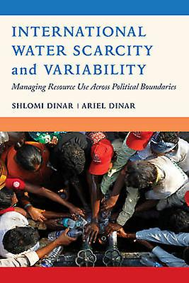 International Water Scarcity and Variability - Managing Resource Use A